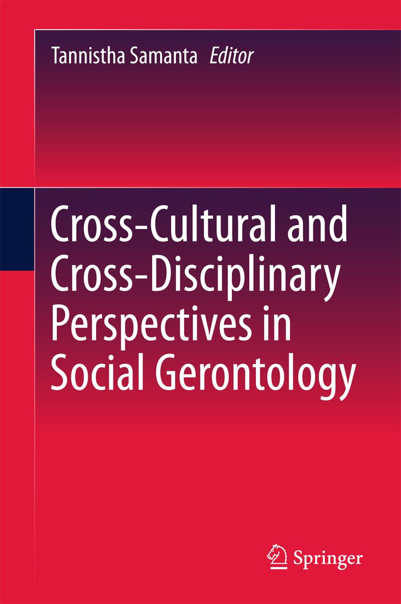 Samanta, Tannistha - Cross-Cultural and Cross-Disciplinary Perspectives in Social Gerontology, ebook
