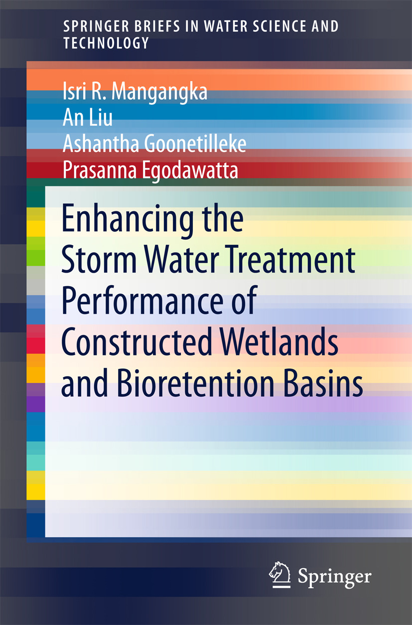 Egodawatta, Prasanna - Enhancing the Storm Water Treatment Performance of Constructed Wetlands and Bioretention Basins, ebook