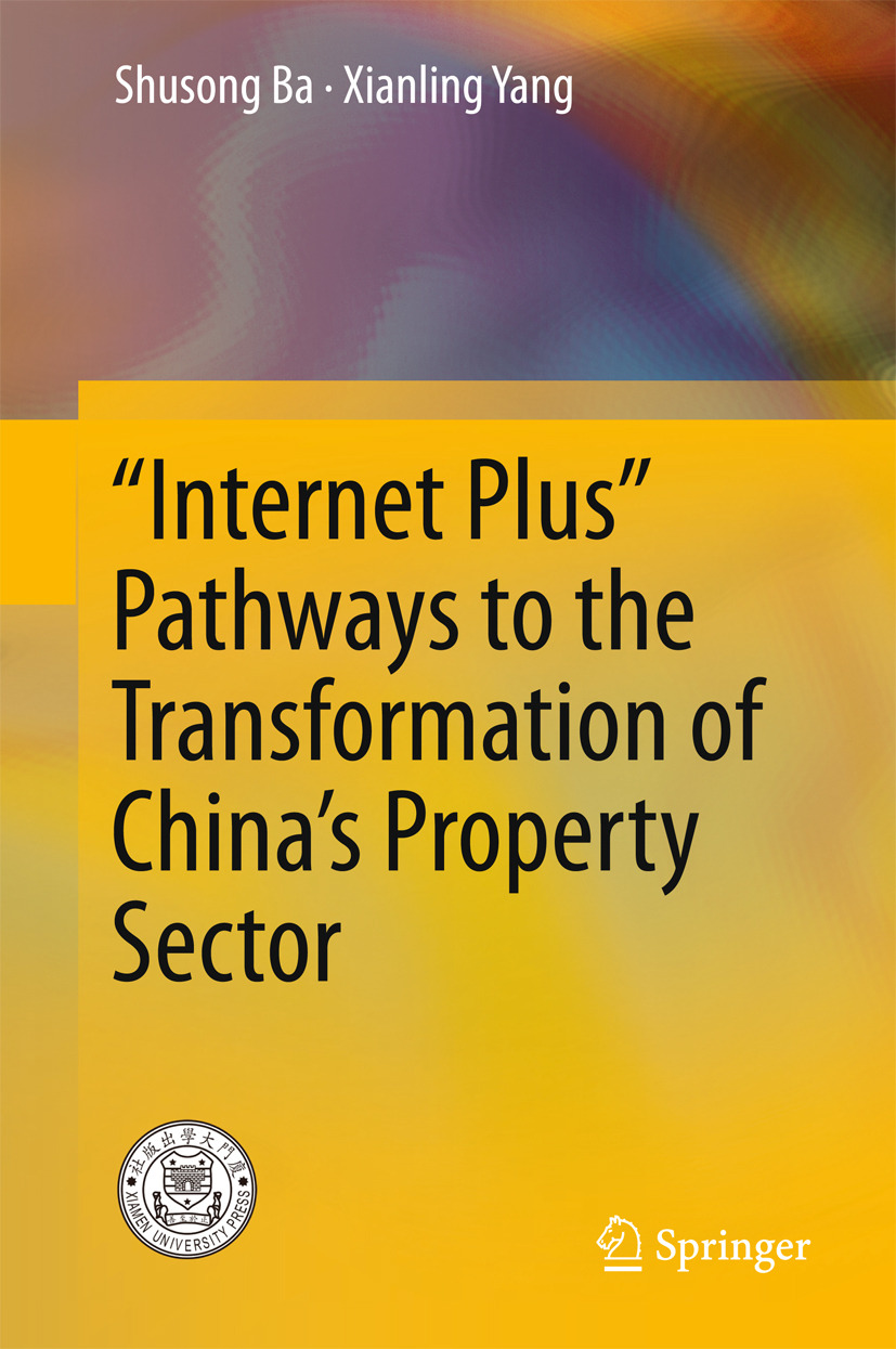 "Ba, Shusong - ""Internet Plus"" Pathways to the Transformation of China's Property Sector, ebook"