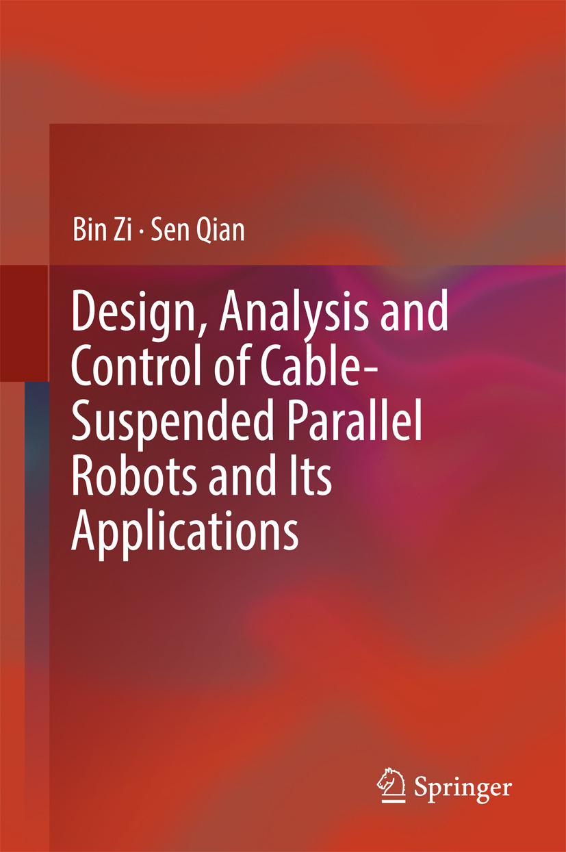Qian, Sen - Design, Analysis and Control of Cable-suspended Parallel Robots and Its Applications, ebook