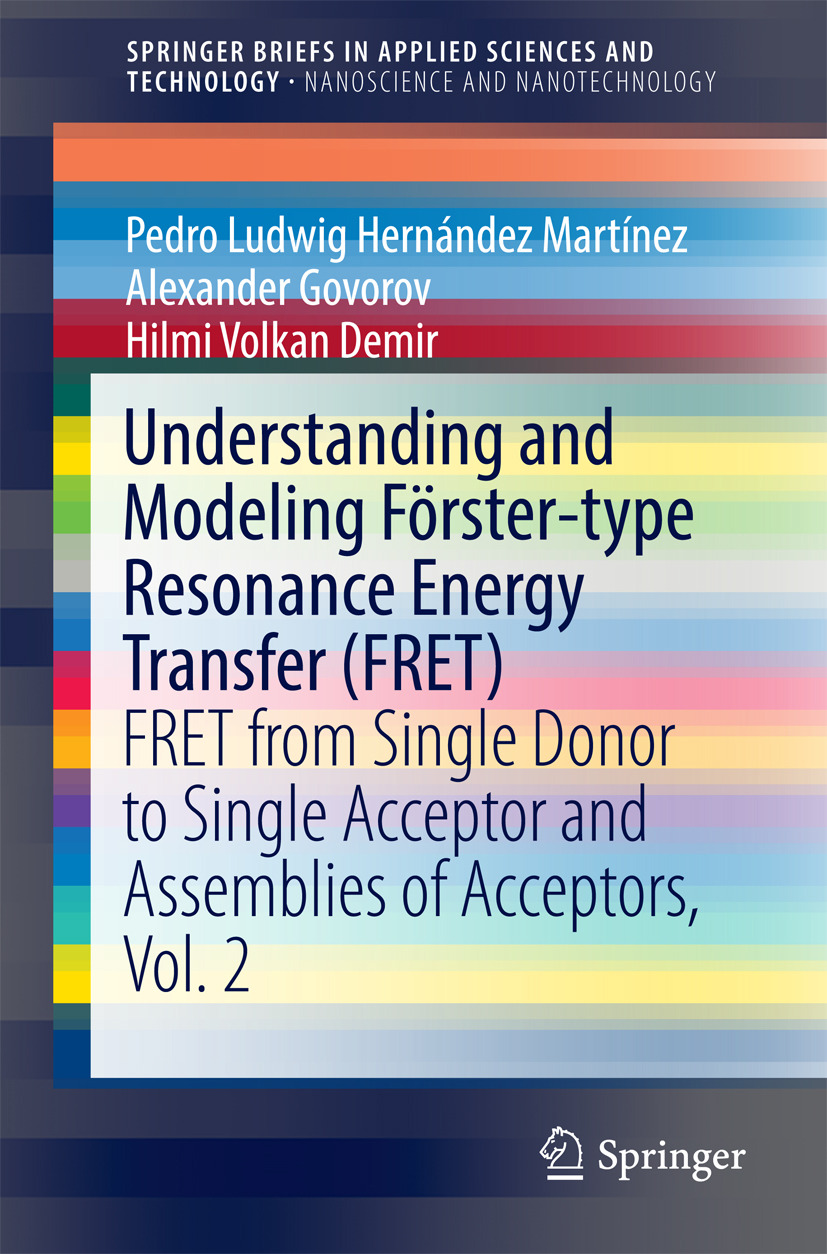 Demir, Hilmi Volkan - Understanding and Modeling Förster-type Resonance Energy Transfer (FRET), ebook