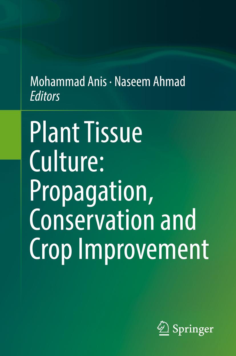 Ahmad, Naseem - Plant Tissue Culture: Propagation, Conservation and Crop Improvement, ebook