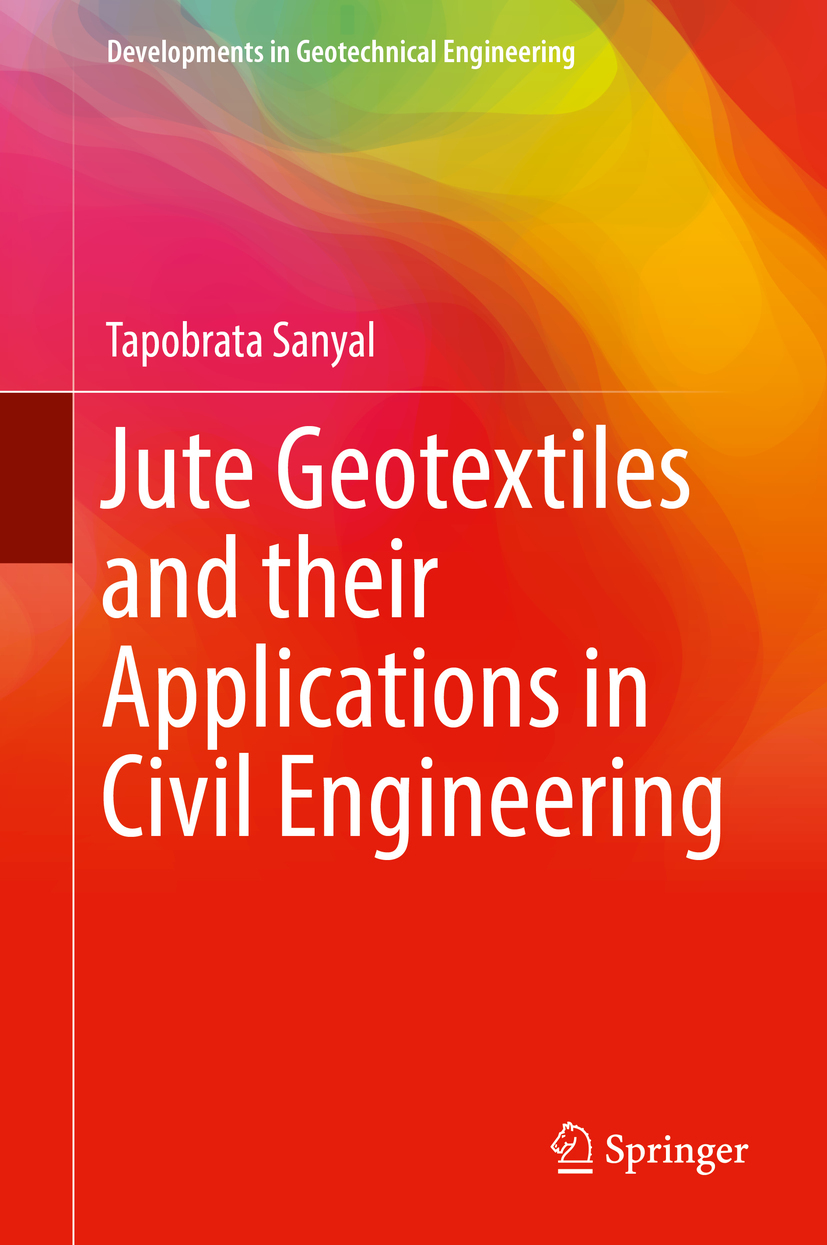 Sanyal, Tapobrata - Jute Geotextiles and their Applications in Civil Engineering, ebook