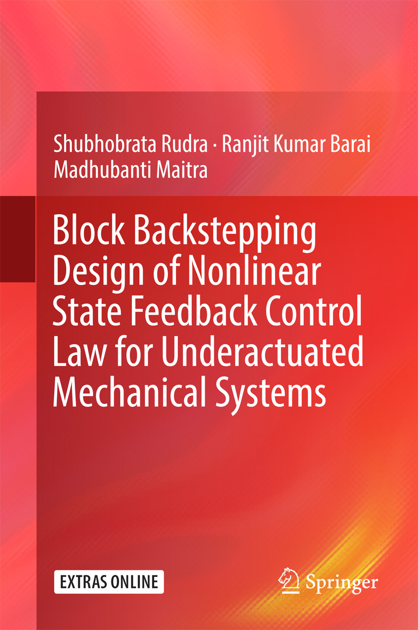 Barai, Ranjit Kumar - Block Backstepping Design of Nonlinear State Feedback Control Law for Underactuated Mechanical Systems, ebook