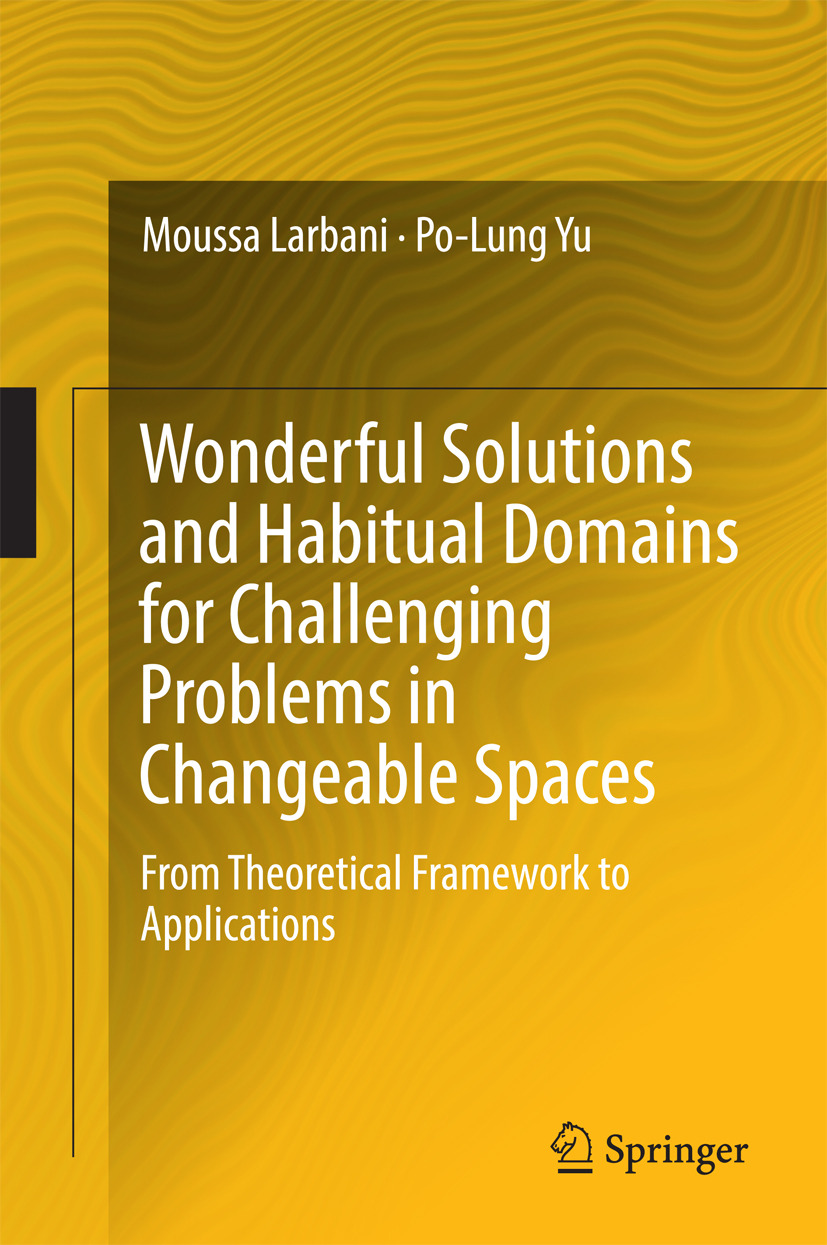 Larbani, Moussa - Wonderful Solutions and Habitual Domains for Challenging Problems in Changeable Spaces, ebook