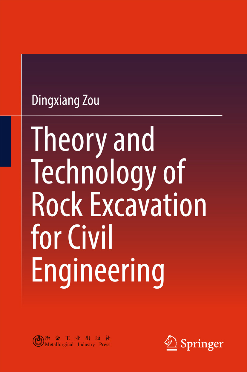 Zou, Dingxiang - Theory and Technology of Rock Excavation for Civil Engineering, ebook