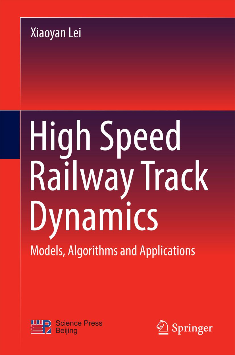 Lei, Xiaoyan - High Speed Railway Track Dynamics, ebook