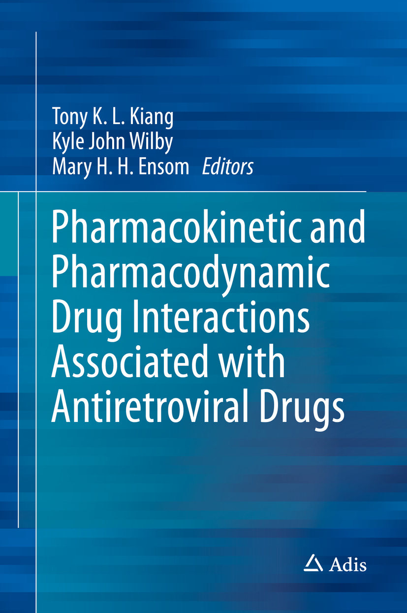 Ensom, Mary H. H. - Pharmacokinetic and Pharmacodynamic Drug Interactions Associated with Antiretroviral Drugs, ebook