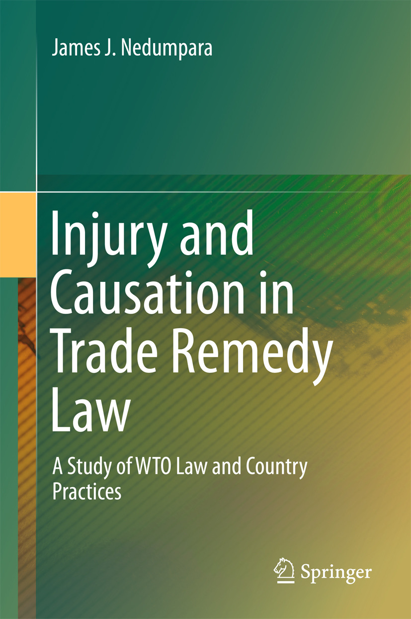 Nedumpara, James J. - Injury and Causation in Trade Remedy Law, ebook