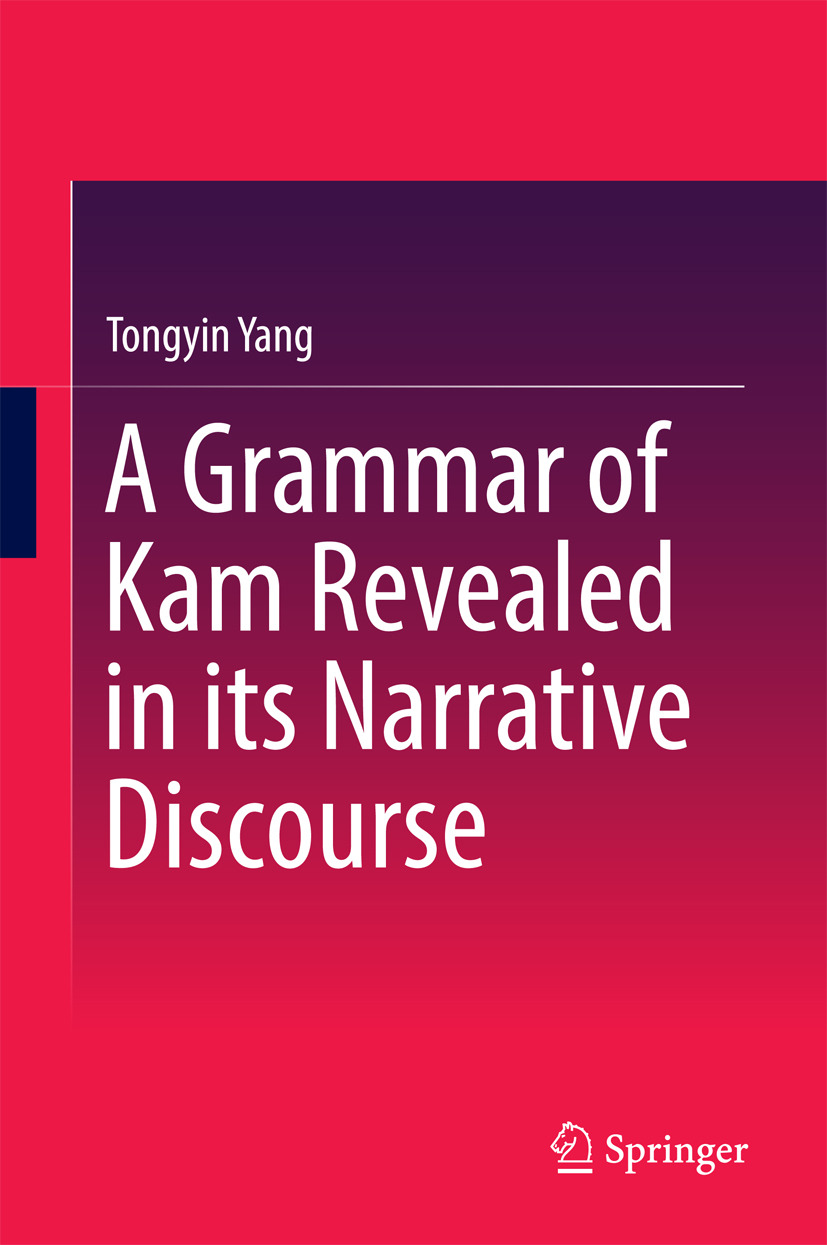 Yang, Tongyin - A Grammar of Kam Revealed in Its Narrative Discourse, ebook