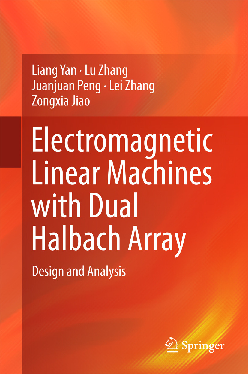 Jiao, Zongxia - Electromagnetic Linear Machines with Dual Halbach Array, ebook