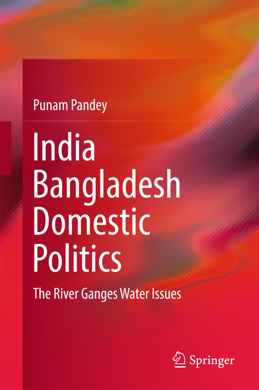 Pandey, Punam - India Bangladesh Domestic Politics, ebook