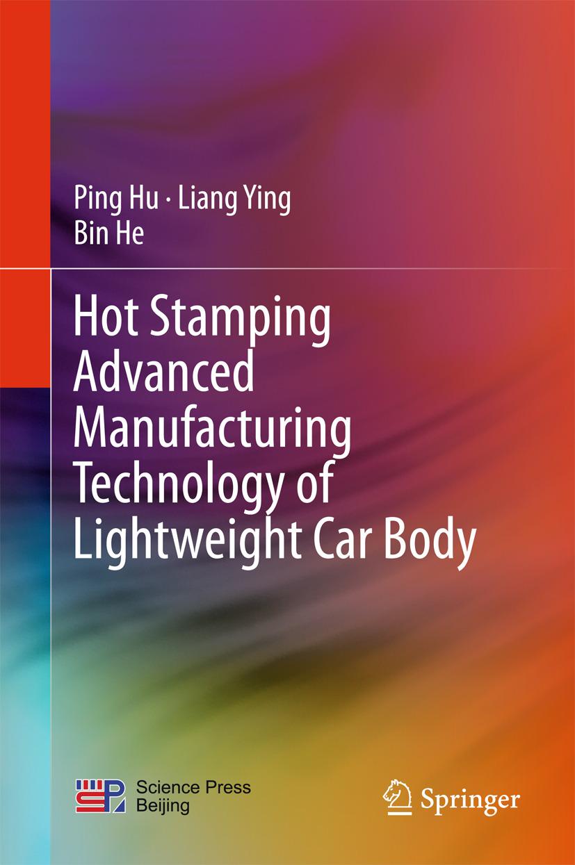 He, Bin - Hot Stamping Advanced Manufacturing Technology of Lightweight Car Body, ebook
