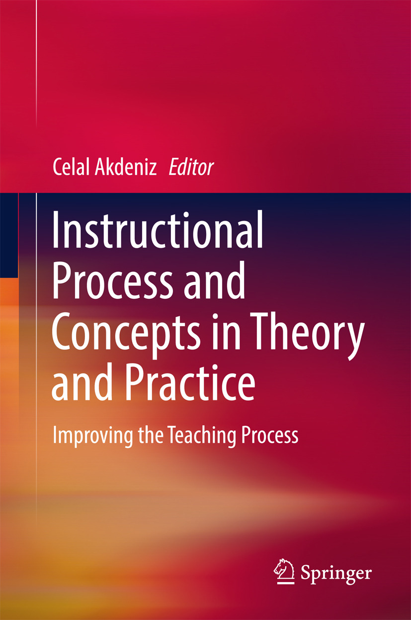 Akdeniz, Celal - Instructional Process and Concepts in Theory and Practice, ebook