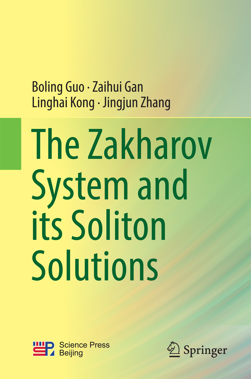 Gan, Zaihui - The Zakharov System and its Soliton Solutions, ebook