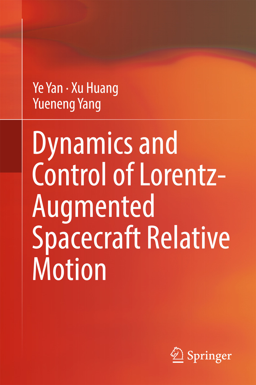 Huang, Xu - Dynamics and Control of Lorentz-Augmented Spacecraft Relative Motion, ebook