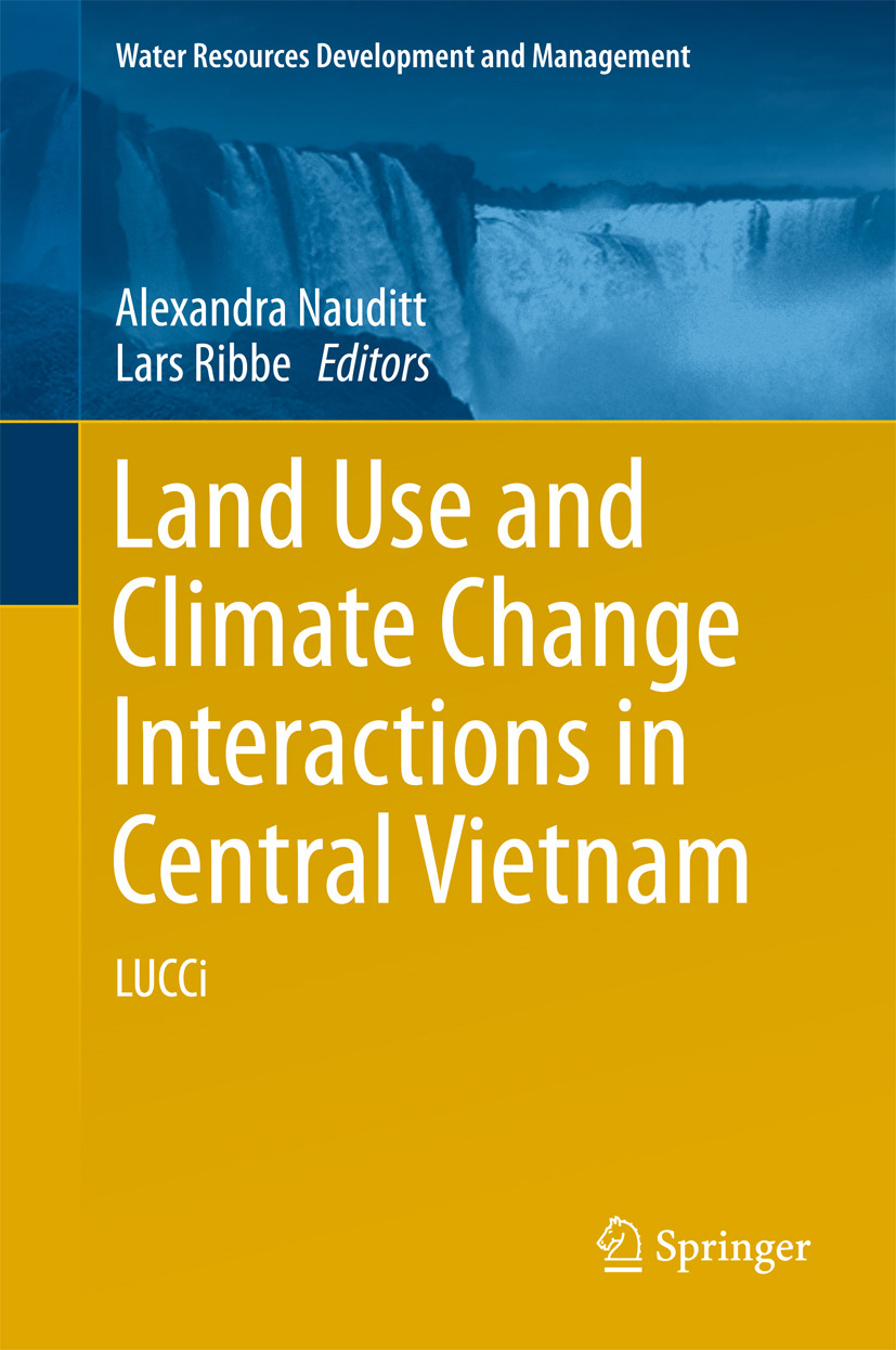 Nauditt, Alexandra - Land Use and Climate Change Interactions in Central Vietnam, ebook