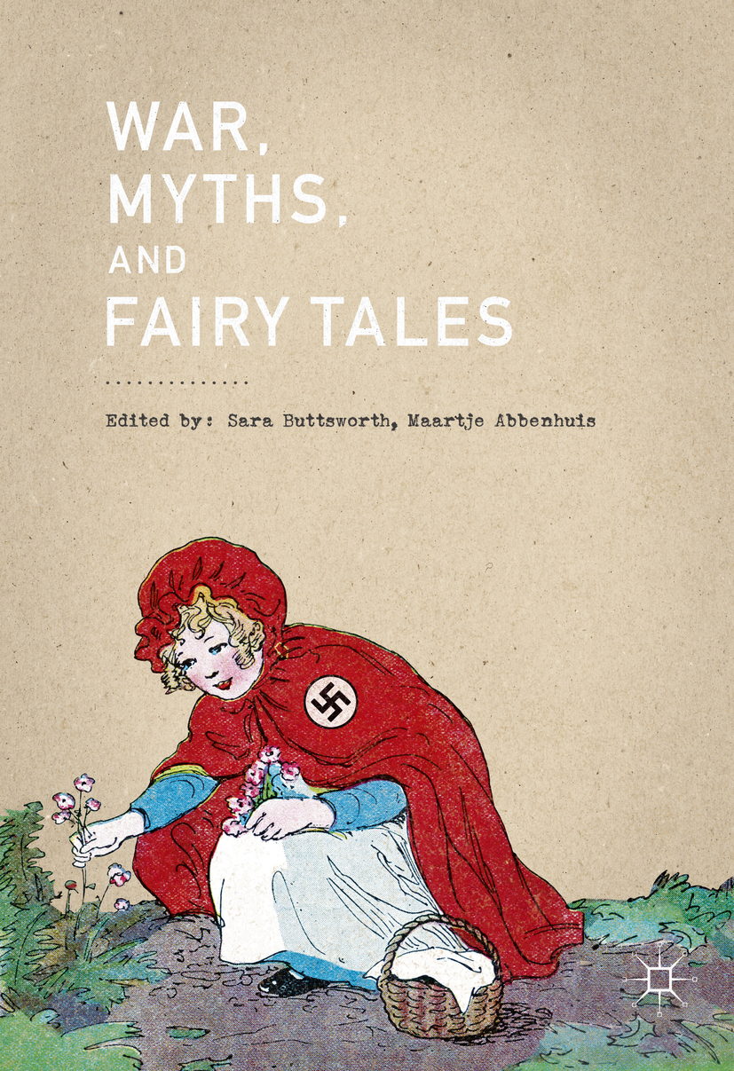 Abbenhuis, Maartje - War, Myths, and Fairy Tales, ebook