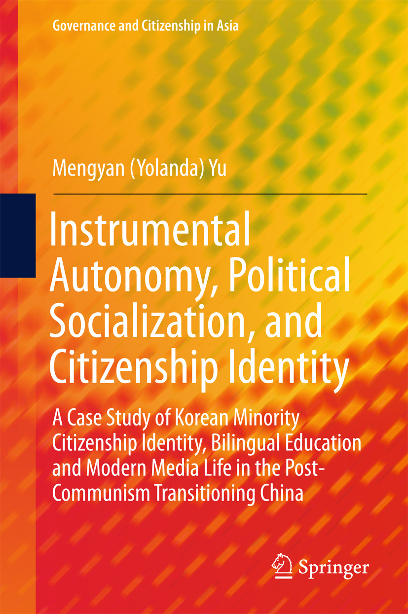 Yu, Mengyan (Yolanda) - Instrumental Autonomy, Political Socialization, and Citizenship Identity, ebook