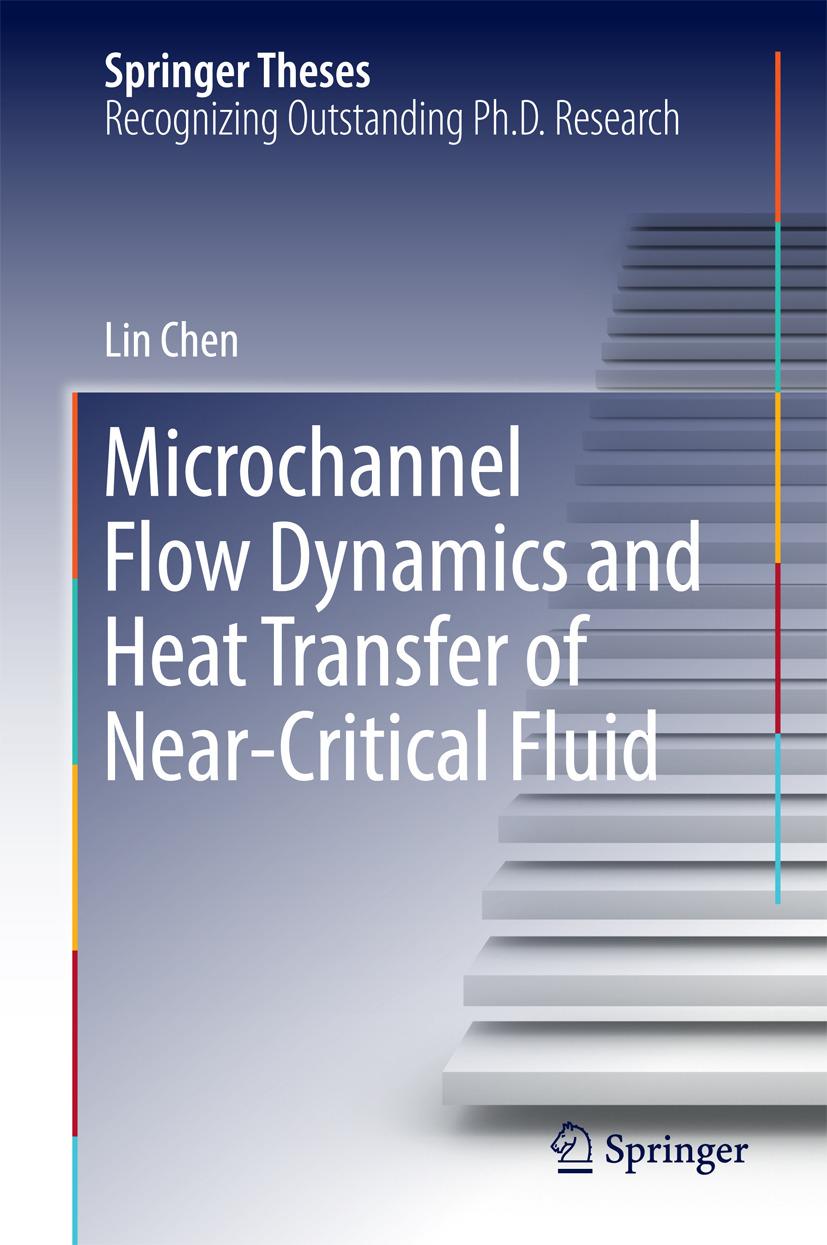 Chen, Lin - Microchannel Flow Dynamics and Heat Transfer of Near-Critical Fluid, ebook