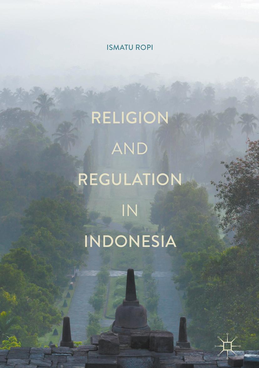 Ropi, Ismatu - Religion and Regulation in Indonesia, ebook