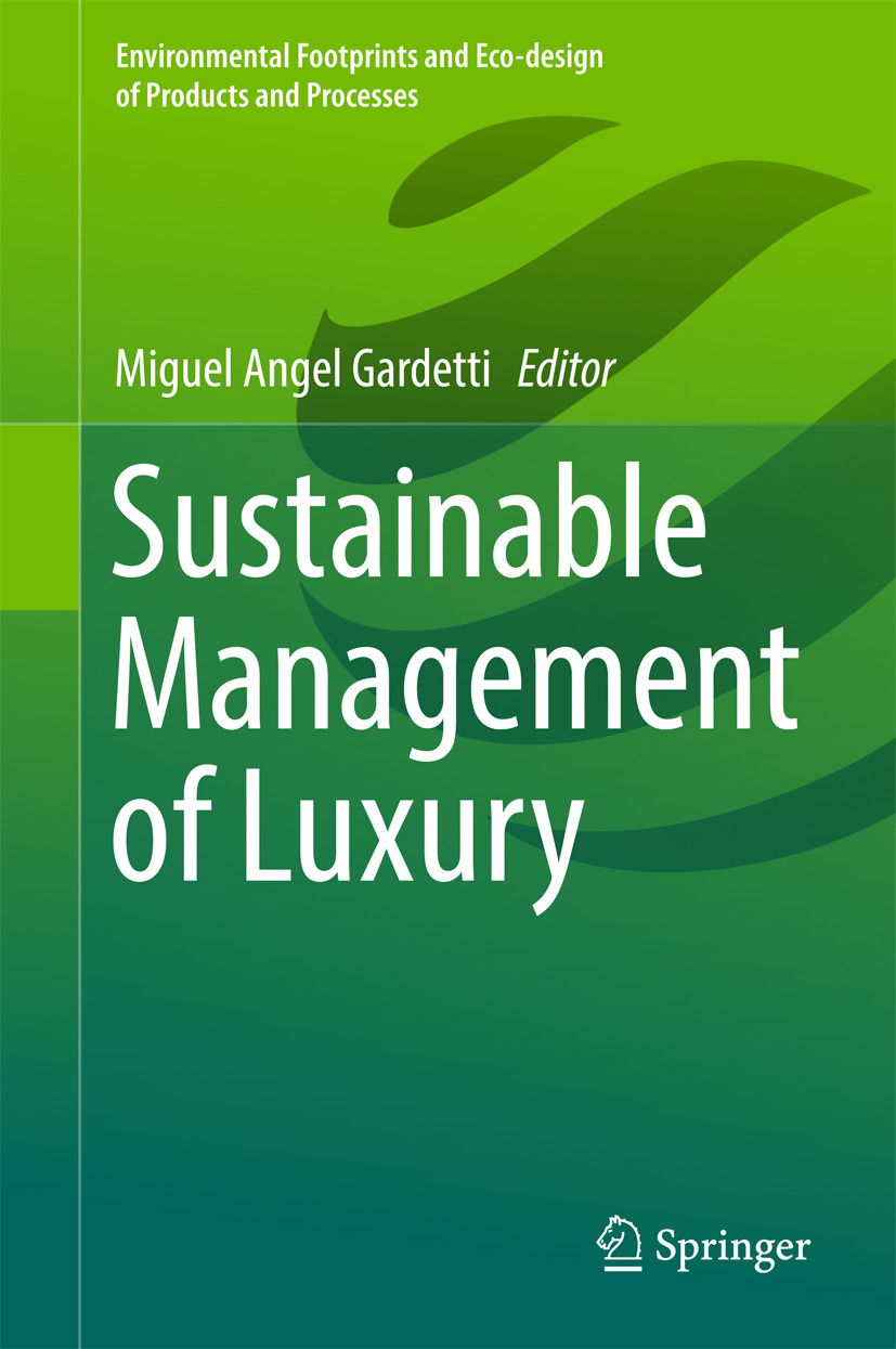 Gardetti, Miguel Angel - Sustainable Management of Luxury, e-bok