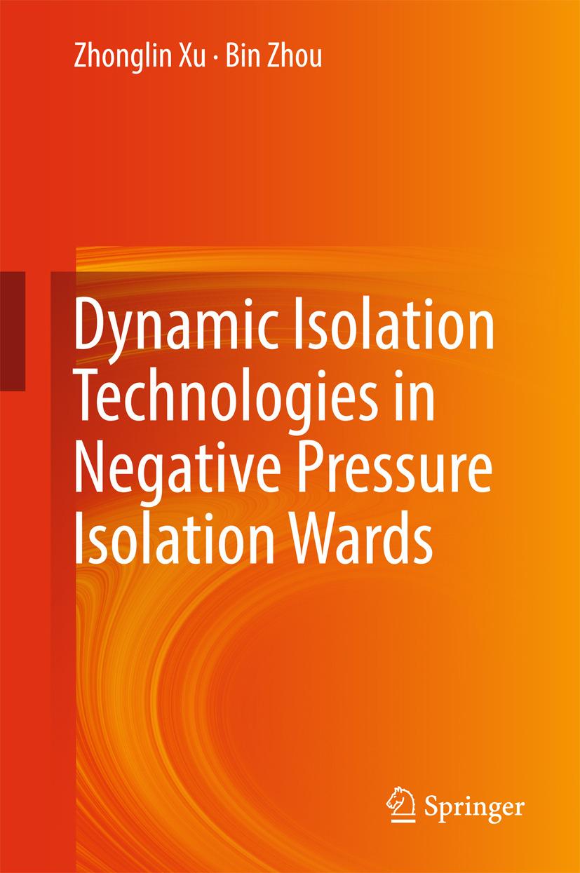 Xu, Zhonglin - Dynamic Isolation Technologies in Negative Pressure Isolation Wards, ebook