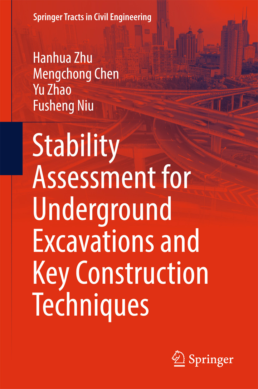 Chen, Mengchong - Stability Assessment for Underground Excavations and Key Construction Techniques, ebook