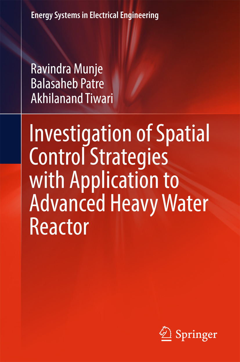 Munje, Ravindra - Investigation of Spatial Control Strategies with Application to Advanced Heavy Water Reactor, ebook