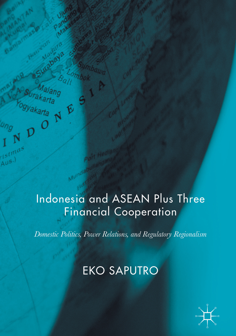 Saputro, Eko - Indonesia and ASEAN Plus Three Financial Cooperation, ebook