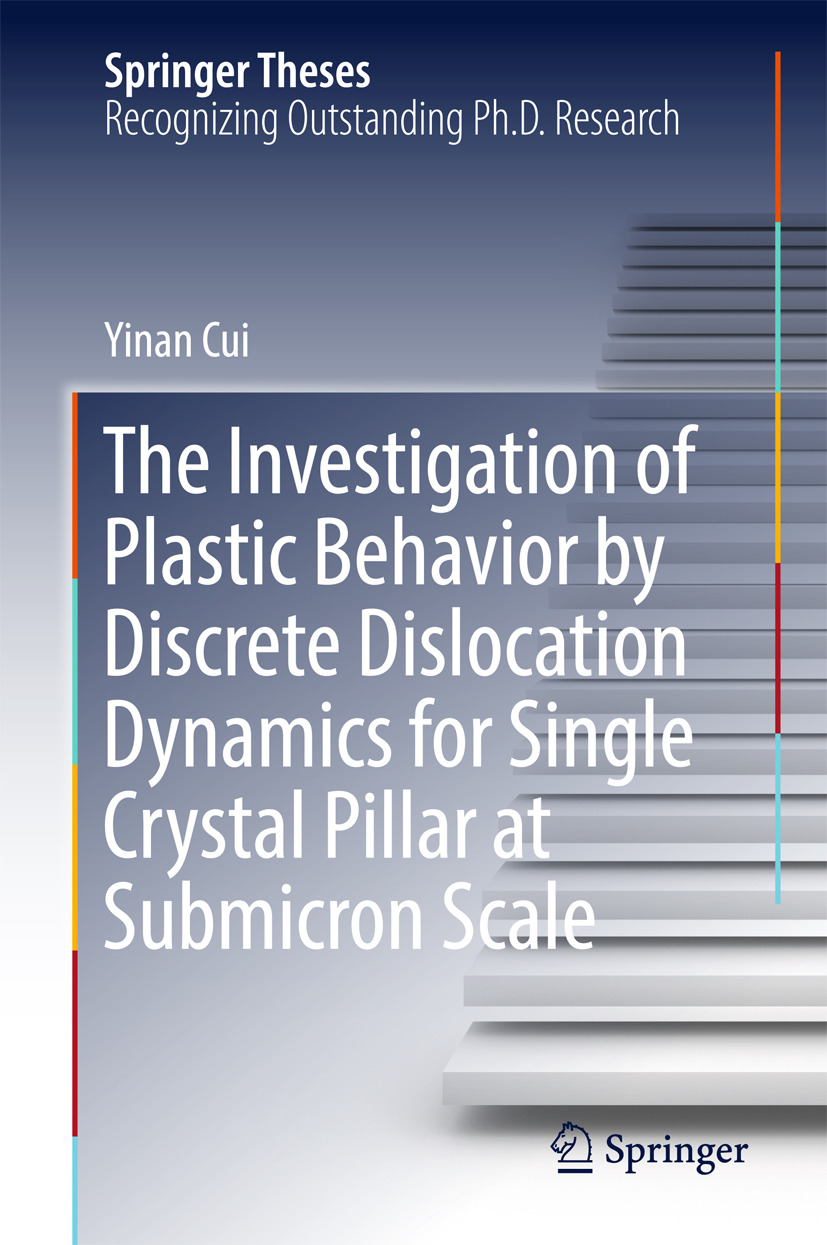 Cui, Yinan - The Investigation of Plastic Behavior by Discrete Dislocation Dynamics for Single Crystal Pillar at Submicron Scale, ebook