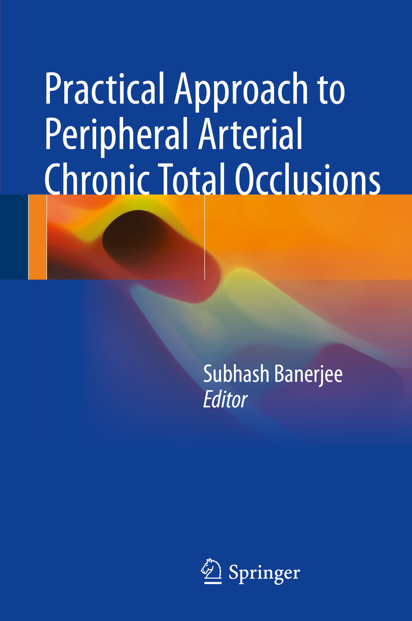 Banerjee, Subhash - Practical Approach to Peripheral Arterial Chronic Total Occlusions, ebook