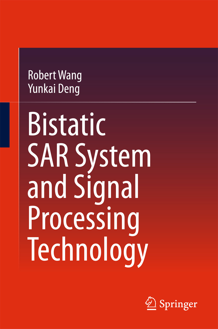 Deng, Yunkai - Bistatic SAR System and Signal Processing Technology, ebook