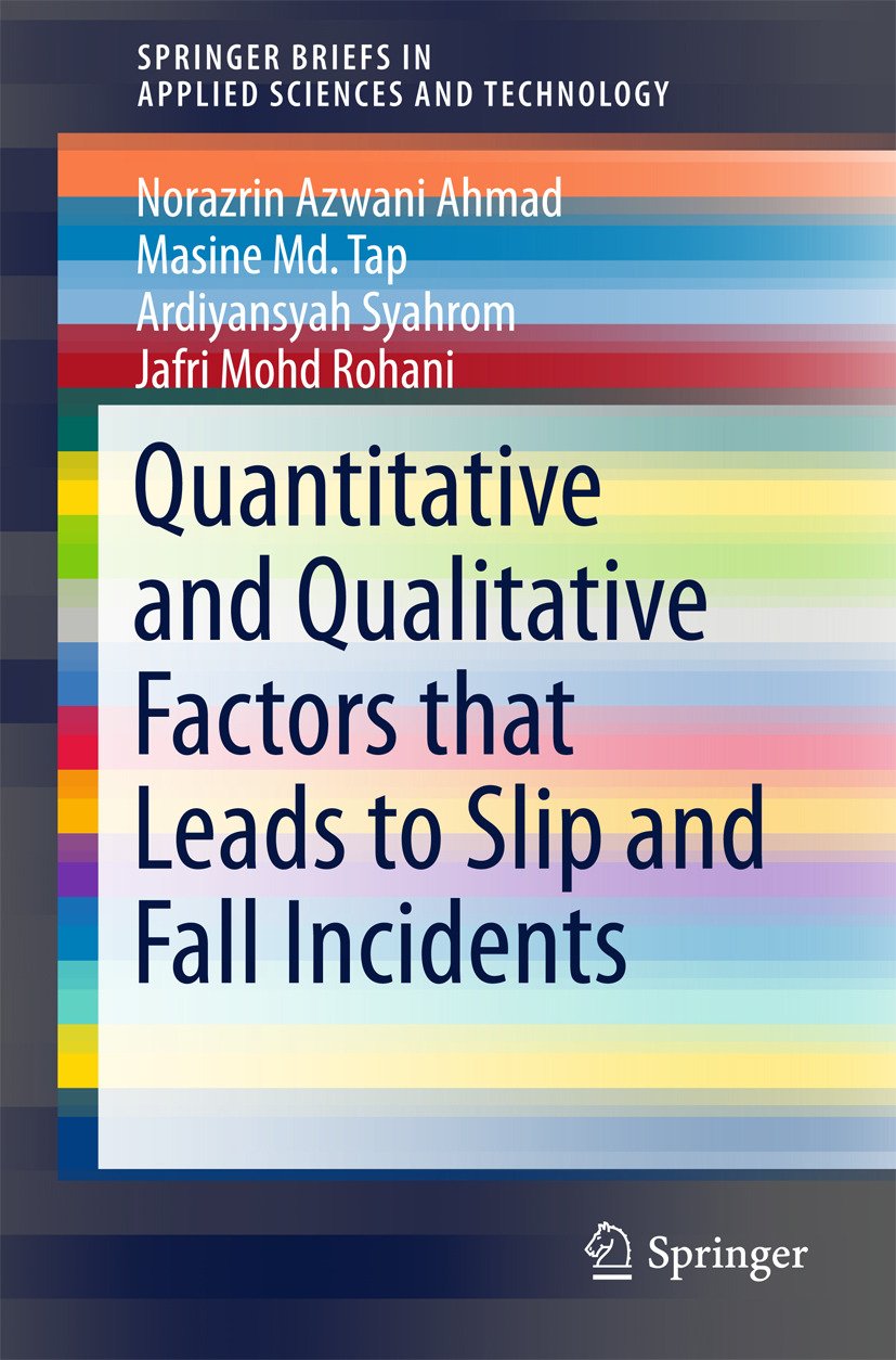 Ahmad, Norazrin Azwani - Quantitative and Qualitative Factors that Leads to Slip and Fall Incidents, ebook