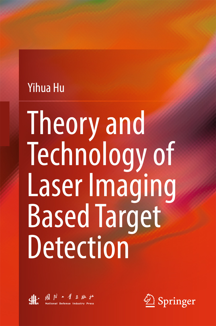 Hu, Yihua - Theory and Technology of Laser Imaging Based Target Detection, ebook