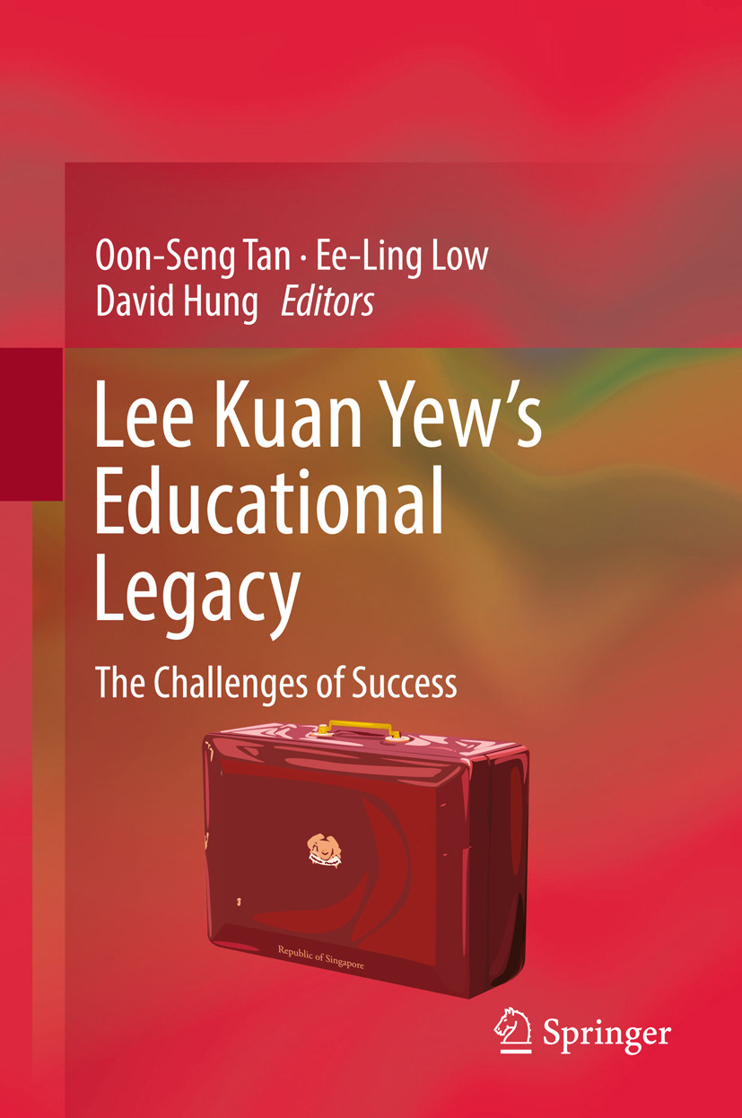 Hung, David - Lee Kuan Yew's Educational Legacy, ebook