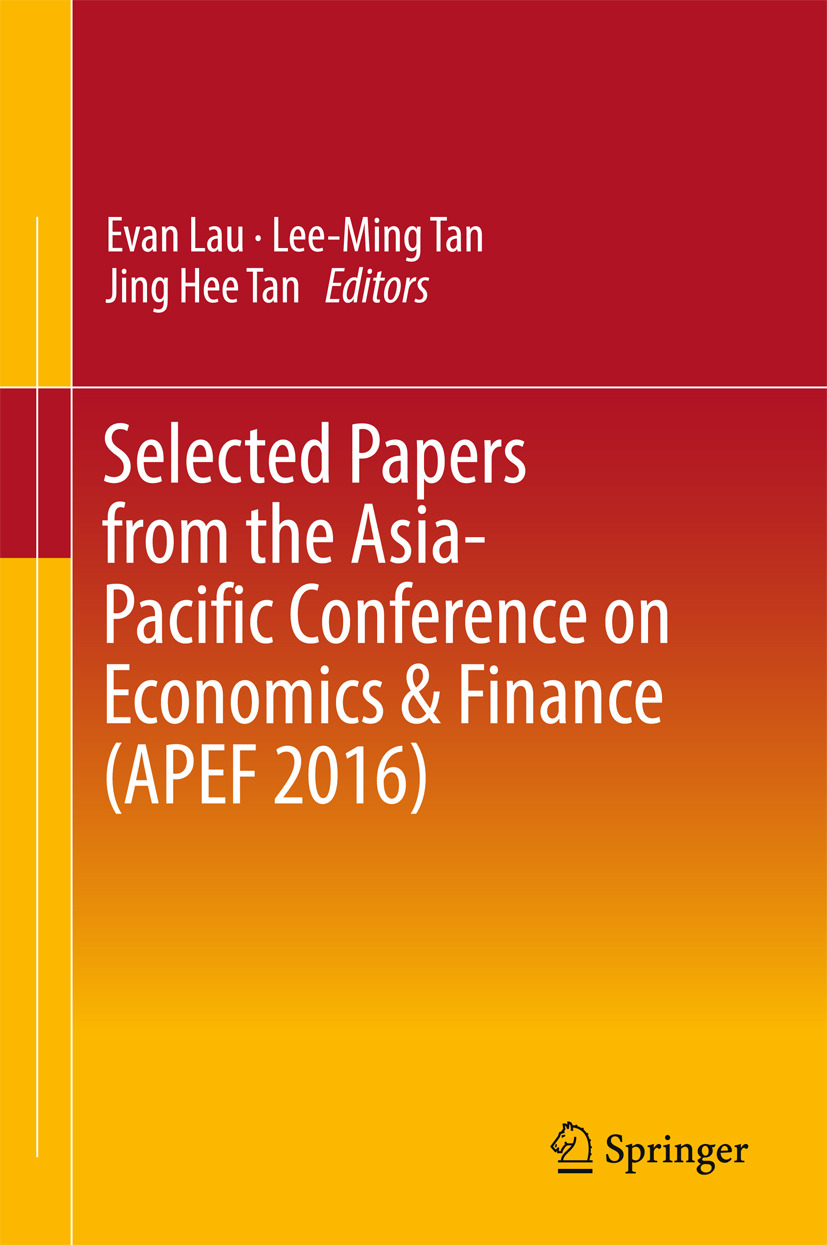 Lau, Evan - Selected Papers from the Asia-Pacific Conference on Economics & Finance (APEF 2016), ebook