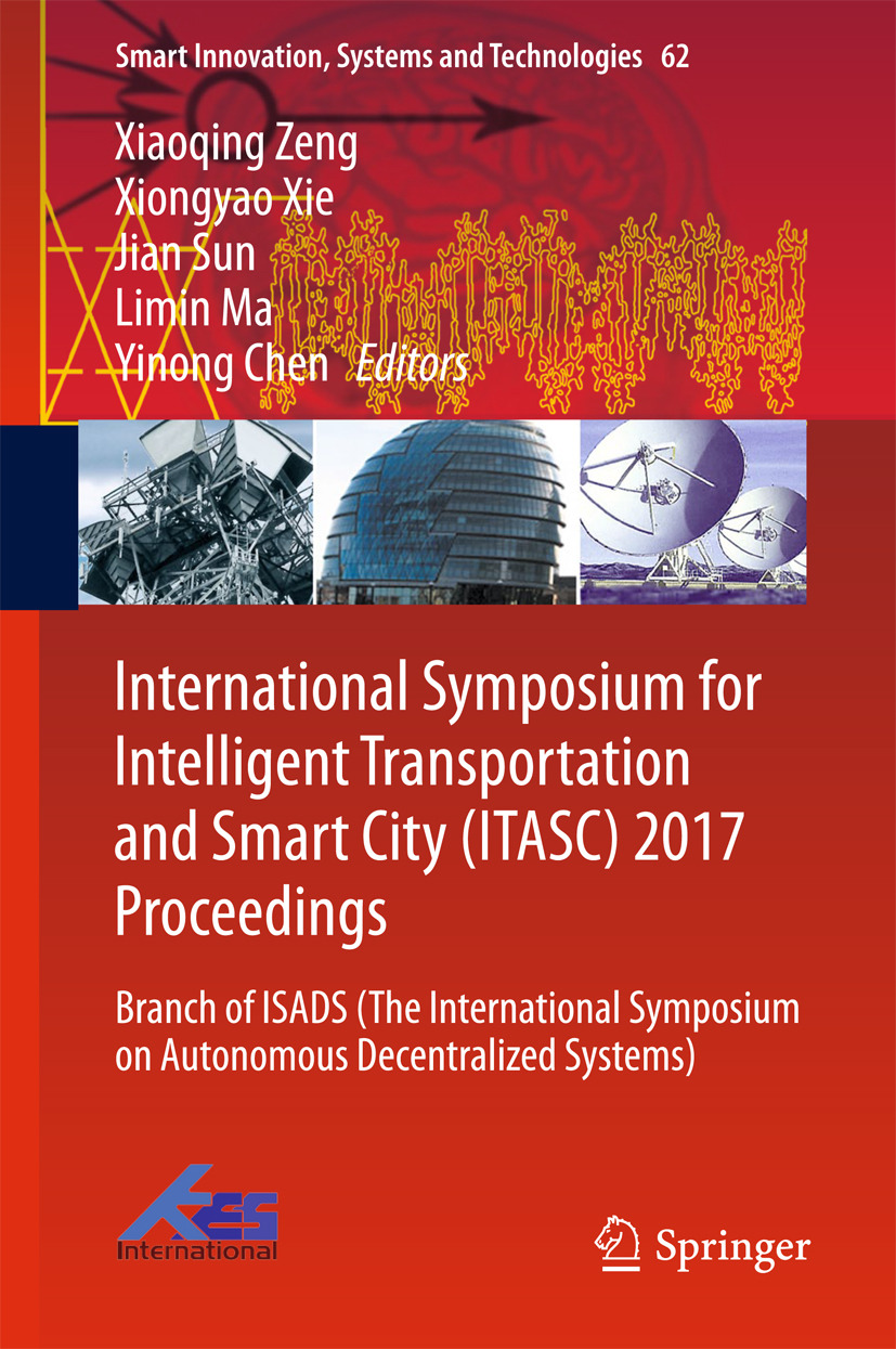 Chen, Yinong - International Symposium for Intelligent Transportation and Smart City (ITASC) 2017 Proceedings, ebook
