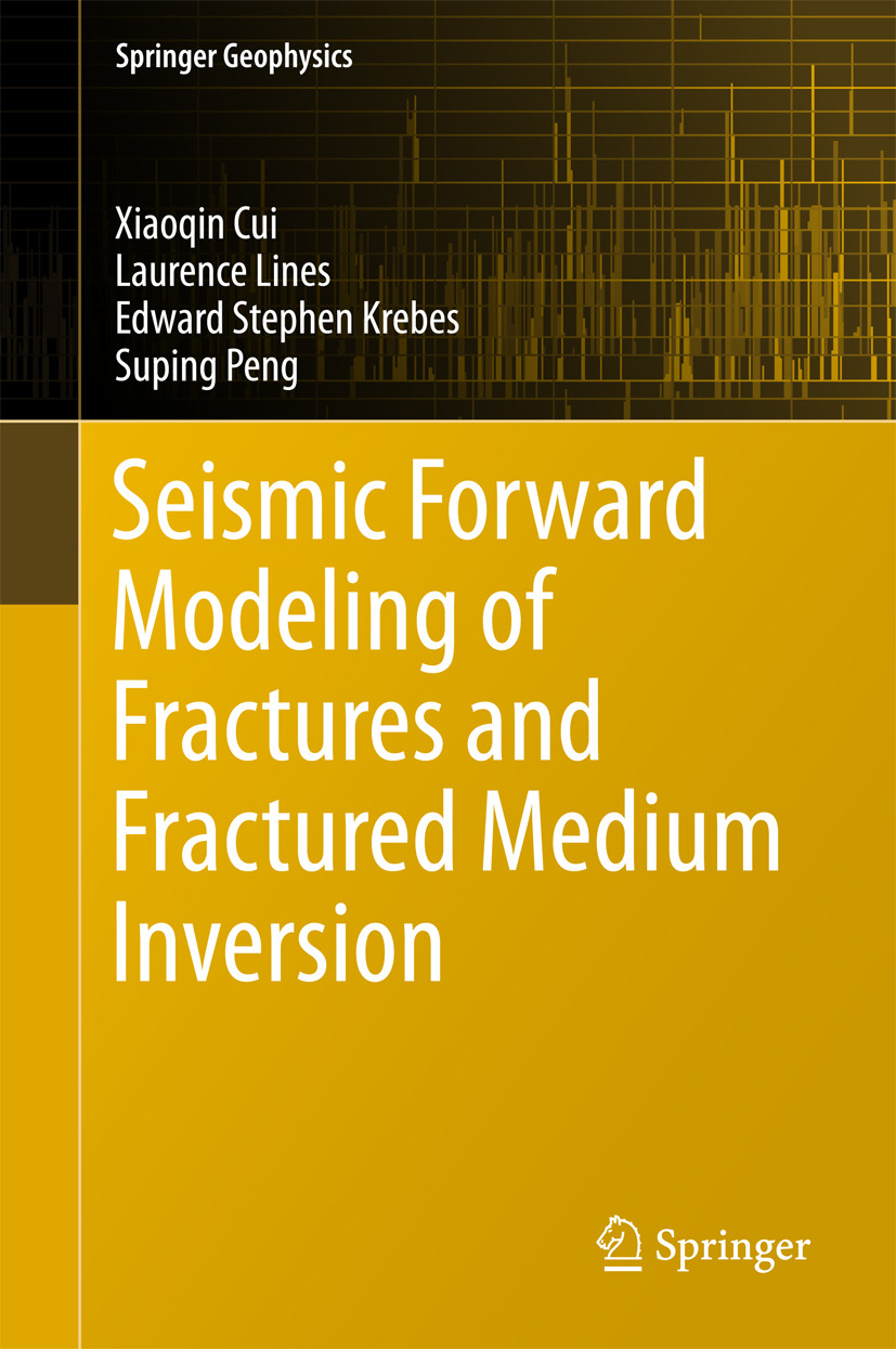 Cui, Xiaoqin - Seismic Forward Modeling of Fractures and Fractured Medium Inversion, ebook