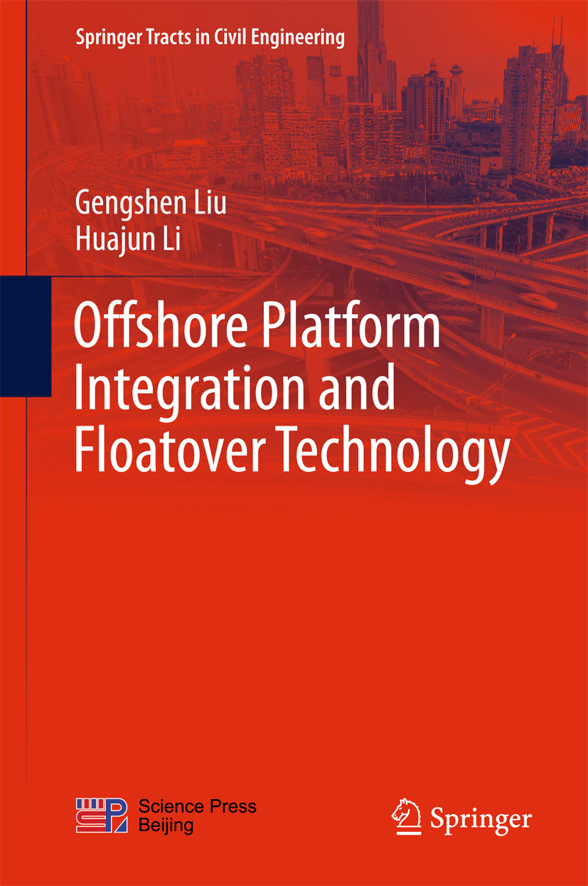 Li, Huajun - Offshore Platform Integration and Floatover Technology, ebook