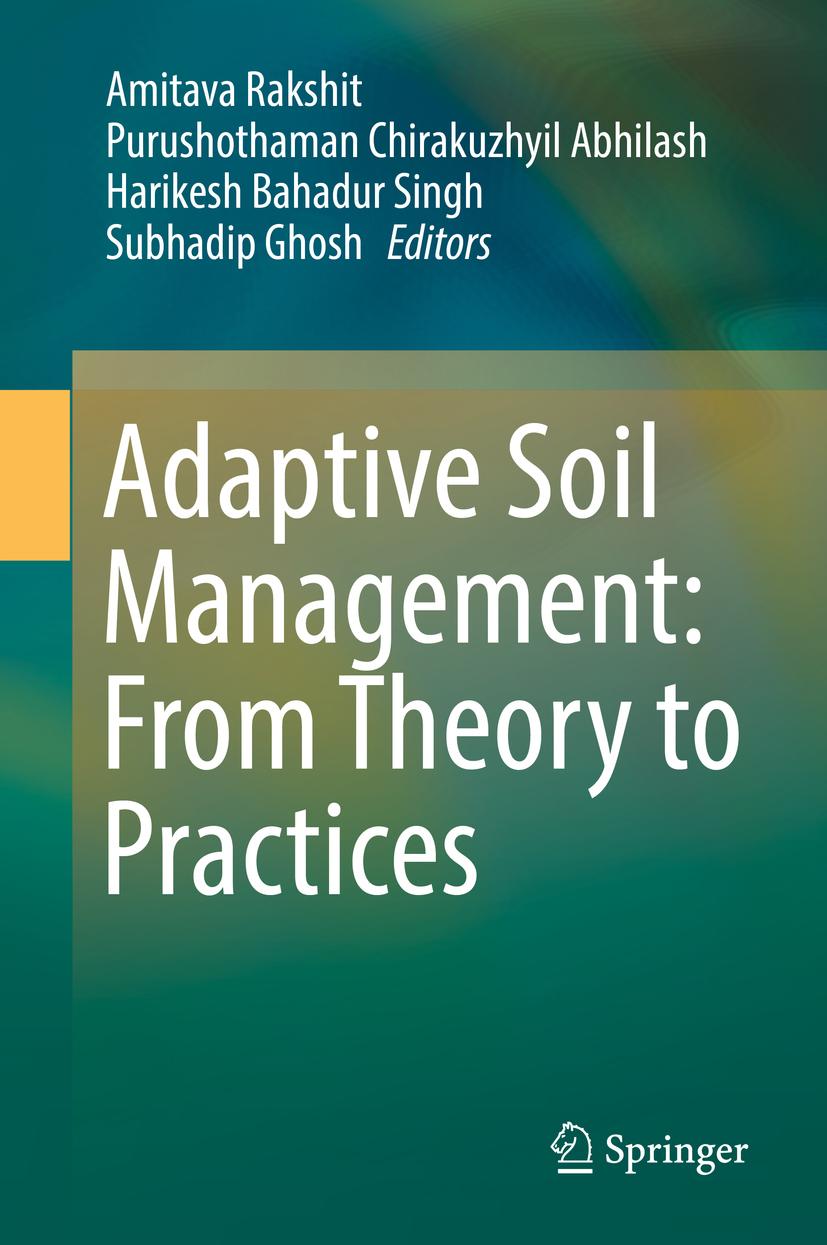 Abhilash, Purushothaman Chirakuzhyil - Adaptive Soil Management : From Theory to Practices, ebook