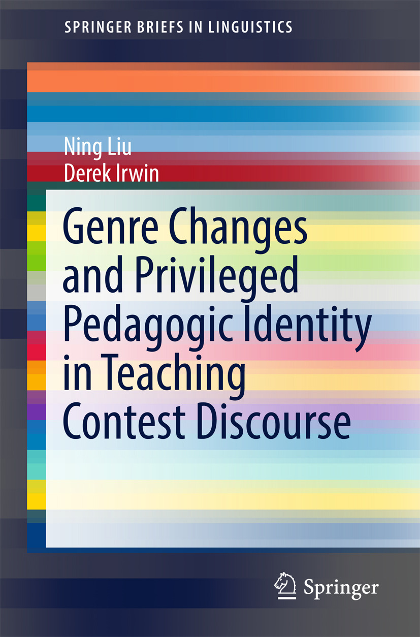 Irwin, Derek - Genre Changes and Privileged Pedagogic Identity in Teaching Contest Discourse, ebook