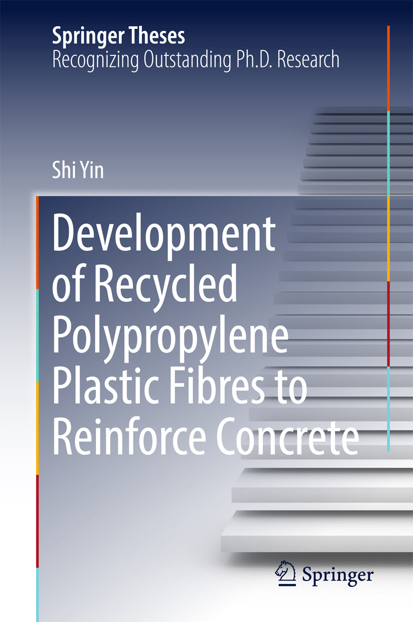 Yin, Shi - Development of Recycled Polypropylene Plastic Fibres to Reinforce Concrete, ebook