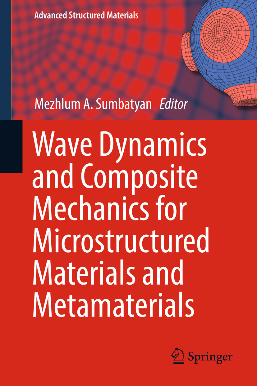 Sumbatyan, Mezhlum A. - Wave Dynamics and Composite Mechanics for Microstructured Materials and Metamaterials, ebook