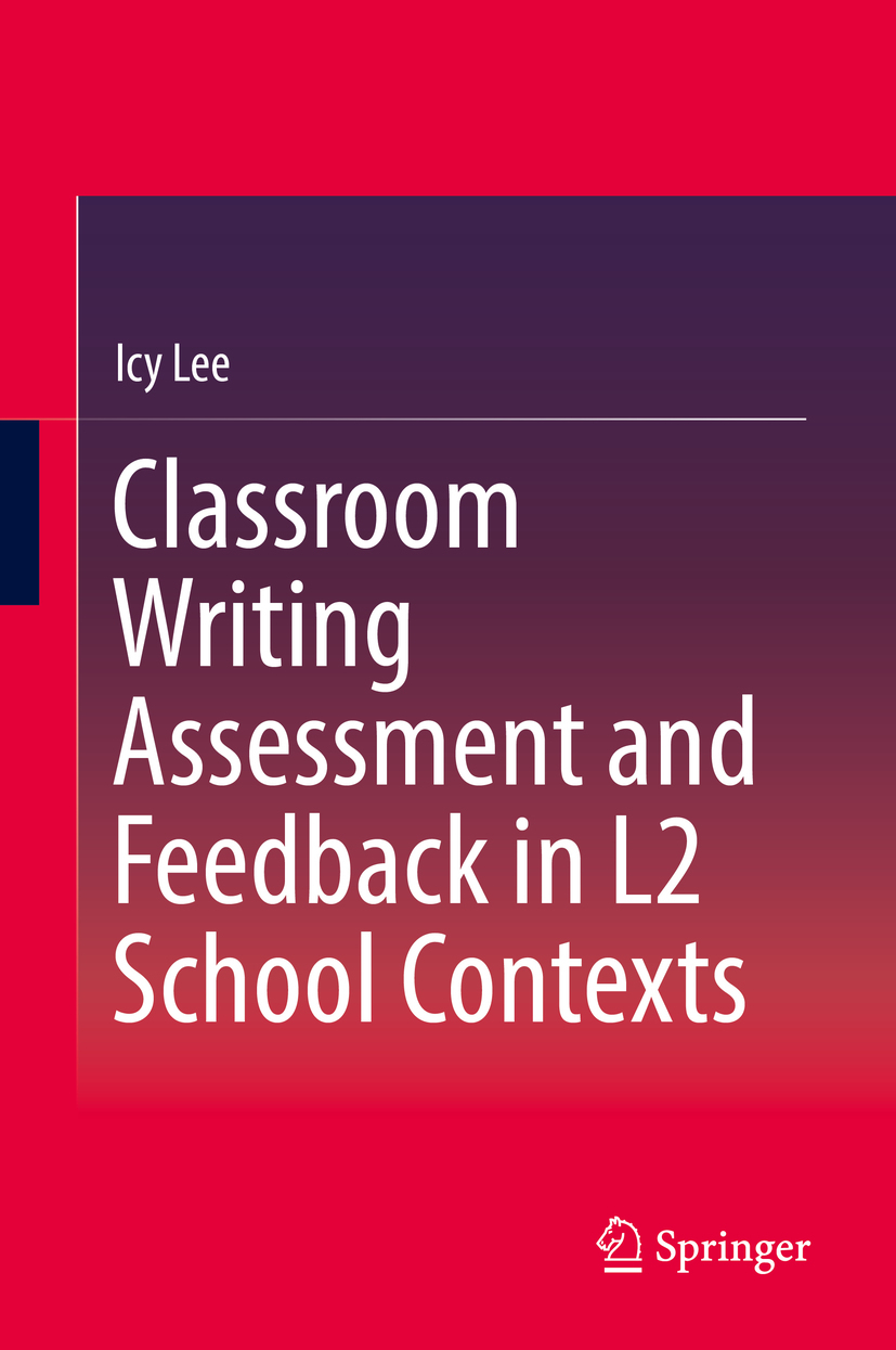 Lee, Icy - Classroom Writing Assessment and Feedback in L2 School Contexts, ebook