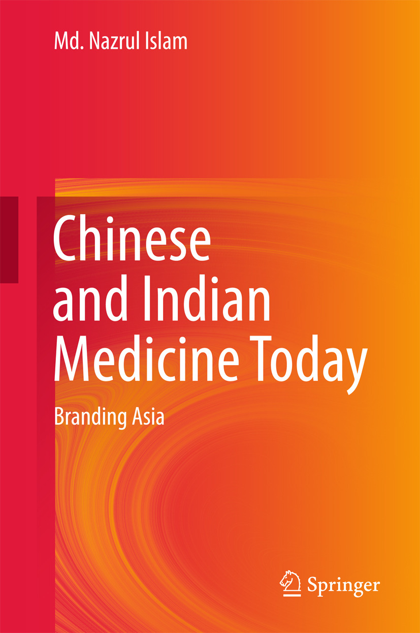 Islam, Md. Nazrul - Chinese and Indian Medicine Today, ebook