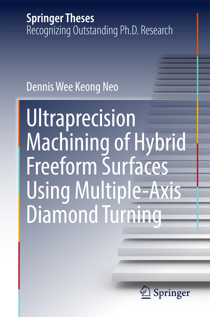 Neo, Dennis Wee Keong - Ultraprecision Machining of Hybrid Freeform Surfaces Using Multiple-Axis Diamond Turning, ebook