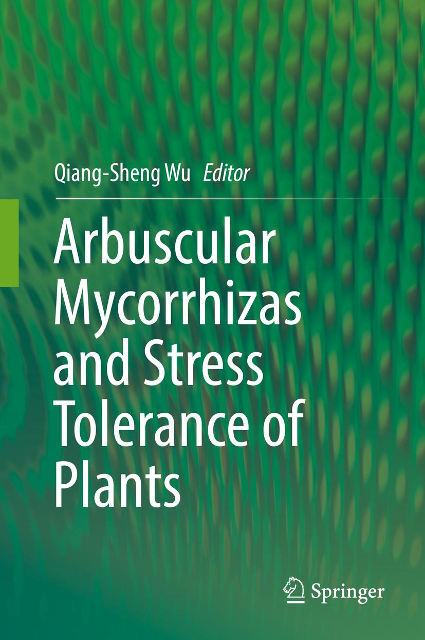 Wu, Qiang-Sheng - Arbuscular Mycorrhizas and Stress Tolerance of Plants, ebook