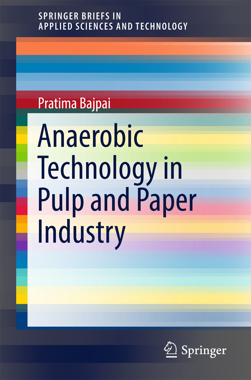 Bajpai, Pratima - Anaerobic Technology in Pulp and Paper Industry, ebook