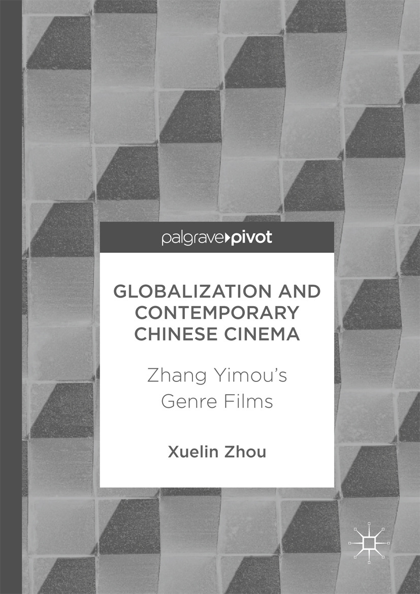 Zhou, Xuelin - Globalization and Contemporary Chinese Cinema, ebook